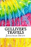 Gullivers Travels: Includes MLA Style Citations for Scholarly Secondary Sources, Peer-Reviewed Journal Articles and Critical Essays (Squid Ink Classics) by Jonathan Swift (2015-11-12)