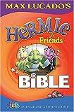 Max Lucado and Friends Children's Bible: International Childrens Bible (Lucado, Max) Max Lucado