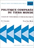 img - for Politique comparee du Tiers Monde: Visages du Tiers Monde et forces politiques (Collection Universite nouvelle) (French Edition) book / textbook / text book
