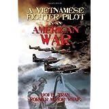A Vietnamese Fighter Pilot in an American War