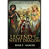 Legend of the White Dragon: Legacies ~ M. A. Nilles