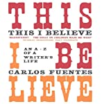 This I Believe: An A to Z of a Life | Carlos Fuentes,Kristina Cordero (translator)