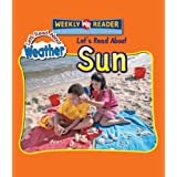 Let's Read About Sun (Let's Read About Weather)