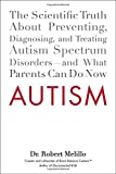 img - for Autism: The Scientific Truth About Preventing, Diagnosing, and Treating Autism Spectrum Disorders--and What Parents Can Do Now by Melillo, Dr. Robert (2013) Paperback book / textbook / text book