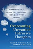 img - for Overcoming Unwanted Intrusive Thoughts: A CBT-Based Guide to Getting Over Frightening, Obsessive, or Disturbing Thoughts book / textbook / text book
