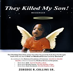 They Killed My Son! | [Zebedee R. Collins Sr.]
