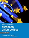 img - for European Union Politics (Palgrave Foundations Series) book / textbook / text book