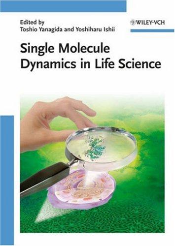 Single Molecule Dynamics in Life Science Toshio Yanagida, Yoshiharu Ishii
