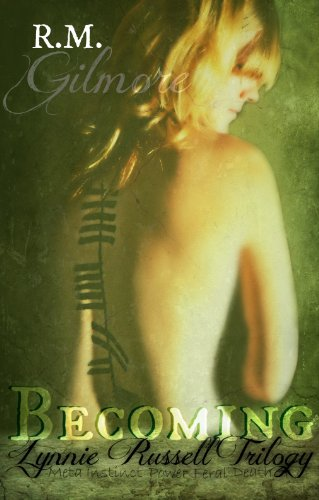 Becoming (YA Paranormal) (Lynnie Russell Trilogy) by R.M. Gilmore