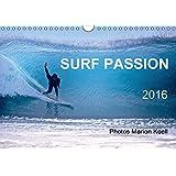SURF PASSION 2016 Photos von Marion Koell (Wandkalender 2016 DIN A4 quer): Surf Photos voller Stimmung in Europa (Monatskalender, 14 Seiten)