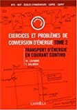 Exercices et problmes de conversion d'nergie : Tome 2 : Transport d'nergie en courant continu