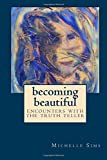 img - for Becoming Beautiful: Encounters with the Truth Teller book / textbook / text book