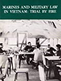 Book cover for Marines and Military Law in Vietnam: Trial by Fire