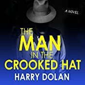 The Man in the Crooked Hat | [Harry Dolan]