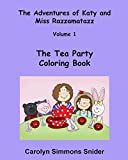 img - for The Tea Party Coloring Book (The Adventures of Katy and Miss Razzamatazz) (Volume 1) book / textbook / text book