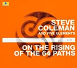 On the Rising of the 64 Paths by Steve Coleman