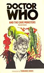 Doctor Who and the Cave Monsters [ DOCTOR WHO AND THE CAVE MONSTERS BY Hulke, Malcolm ( Author ) Sep-06-2011