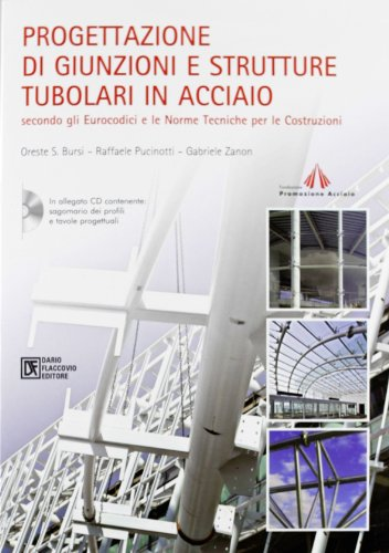 Progettazione di giunzioni e strutture tubolari in acciaio secondo gli eurocodici e le norme tecniche per le costruzioni. Con CD-ROM