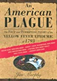 An American Plague : The True and Terrifying Story of the Yellow Fever Epidemic of 1793 (Newbery Honor Book)