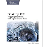 Desktop GIS: Mapping the Planet with Open Source Toolsby Gary E Sherman