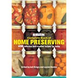 Bernardin Complete Book of Home Preserving: 400 Delicious and Creative Recipes for Todayby Judi Kingry