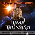Time Tsunami: The Time Counselor Chronicles, Book 1 Audiobook by Danele J. Rotharmel Narrated by Hollis Beck