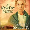 A New Day Rising: Red River of the North Series #2 Audiobook by Lauraine Snelling Narrated by Callie Beaulieu
