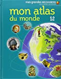 Mon atlas du monde: 6-9 ans