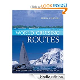 World Cruising Routes: 1000 Routes from the South Seas to the Arctic: Companion to World Cruising Handbook