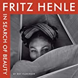 Fritz Henle: In Search of Beauty (Harry Ransom Humanities Research Center Imprint Series)by Fritz Henle