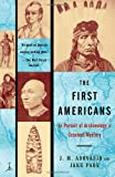 The First Americans: In Pursuit of Archaeologys Greatest Mystery (Modern Library Paperbacks)