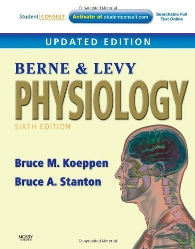 Berne & Levy Physiology, 6th Updated Edition, with Student Consult Online Access 6th (sixth) Edition by Bruce M. Koeppen, Bruce A. Stanton published by Mosby (2009)