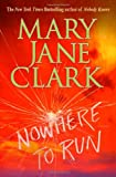 Nowhere to Run (0312288778) by Clark, Mary Jane