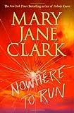 Nowhere to Run (0312288778) by Clark, Mary Jane