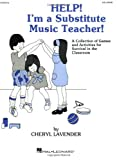 img - for Help I'm a Substitute Music Teacher book / textbook / text book
