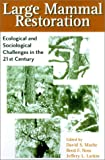 img - for Large Mammal Restoration: Ecological And Sociological Challenges In The 21st Century book / textbook / text book