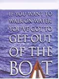 If You Want to Walk on Water, You've Got to Get Out of the Boat (Christian Softcover Originals)