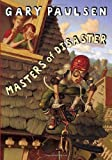 Masters of Disaster (0385739974) by Paulsen, Gary
