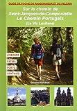 echange, troc Gérard Rousse - Sur le chemin de Saint-Jacques de Compostelle au Portugal : (Chemin lusitanien) Lisboa - Fatima - Coimbra - Porto - Santiago de