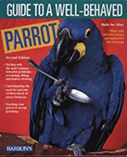 Guide to a Well Behaved Parrot by Mattie Sue Athan