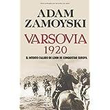 Varsovia 1920: El intento fallido de Lenin de conquistar Europa (Hitos) de Zamoyski, Adam (2008) Tapa blanda
