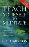 Teach Yourself to Meditate: Over 20 Exercises for Peace, Health and Clarity