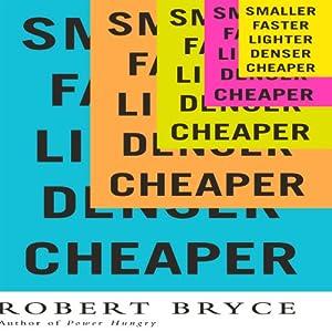 Smaller Faster Lighter Denser Cheaper Audiobook
