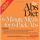 The Abs Diet 6-Minute Meals for 6-Pack Abs: More Than 150 Great-Tasting Recipes to Melt Away Fat! ~ David Zinczenko