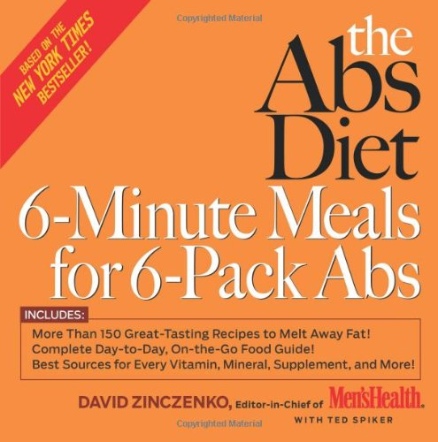 The Abs Diet 6-Minute Meals for 6-Pack Abs: More Than 150 Great-Tasting Recipes to Melt Away Fat!