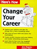img - for Change Your Career (Here's How) book / textbook / text book