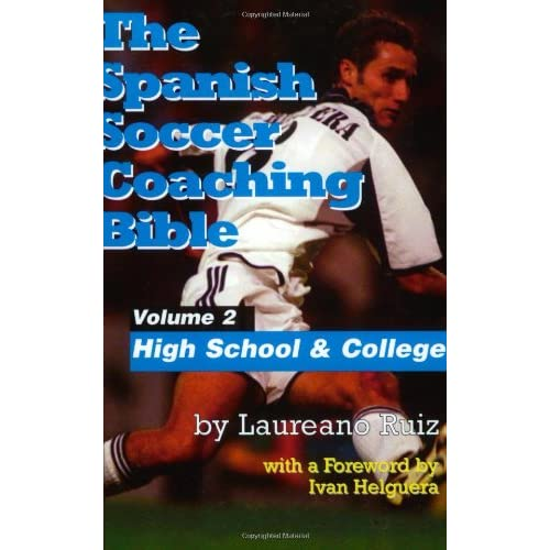 The-Spanish-Soccer-Coaching-Bible-High-School-and-College-Vol-2-Laureano-Ruiz