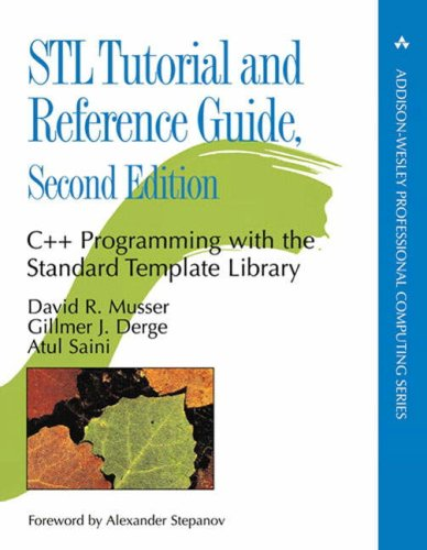STL Tutorial and Reference Guide, The: C++ Programming with the Standard Template Library