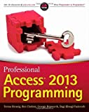 img - for Professional Access 2013 Programming 1st edition by Hennig, Teresa, Clothier, Ben, Hepworth, George, Yudovich, D (2013) Paperback book / textbook / text book