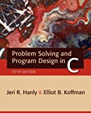 Problem Solving and Program Design in C (5th Edition) (0321409914) by Jeri R. Hanly